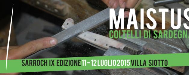MAISTUS – IX Biennale del coltello Sardo – A Sarroch l'11 e 12 Luglio 2015