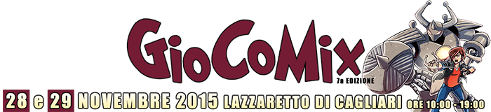 7° GioCoMix a Cagliari, l'evento comics & games della Sardegna - Il 28 e 29 Novembre 2015