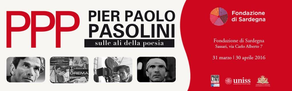 PPP Pier Paolo Pasolini, sulle ali della poesia - A Sassari dal 31 Marzo al 30 Aprile 2016