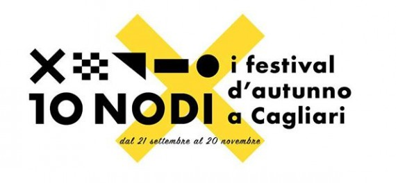 10 Nodi, i festival d'autunno a Cagliari - Dal 21 settembre al 20 novembre 2016