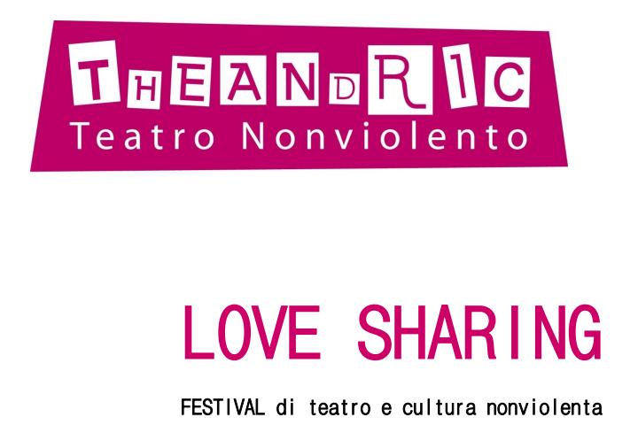 Love Sharing: Festival di teatro e cultura nonviolenta - A Cagliari dal 28 ottobre al 10 novembre 2016