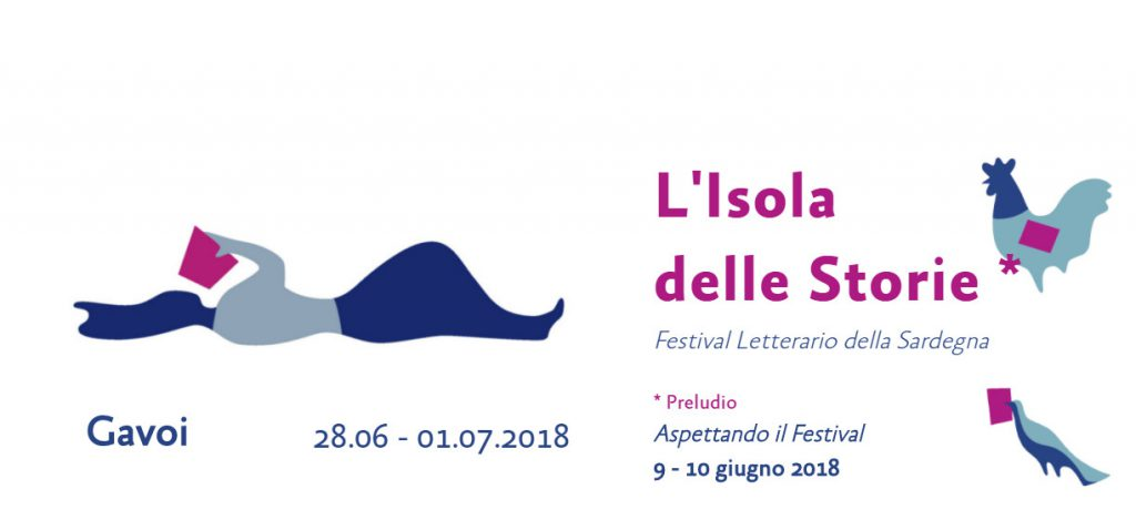 L'Isola delle Storie: Festival Letterario della Sardegna - A Gavoi dal 28 giugno al 1 luglio 2018
