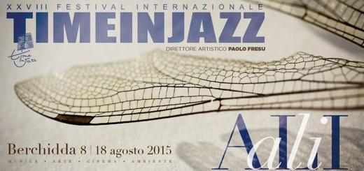 """28° Festival Internazionale """"Time in Jazz"""" - Dall'8 al 16 Agosto 2015 a Berchidda"""