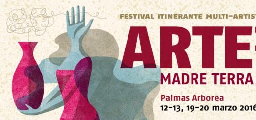 ARTE³ 2016 – Madre terra: il Festival itinerante multi artistico - A Palmas Arborea