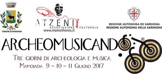 6^ edizione Archeomusicando - A Mamoiada dal 9 all'11 giugno 2017