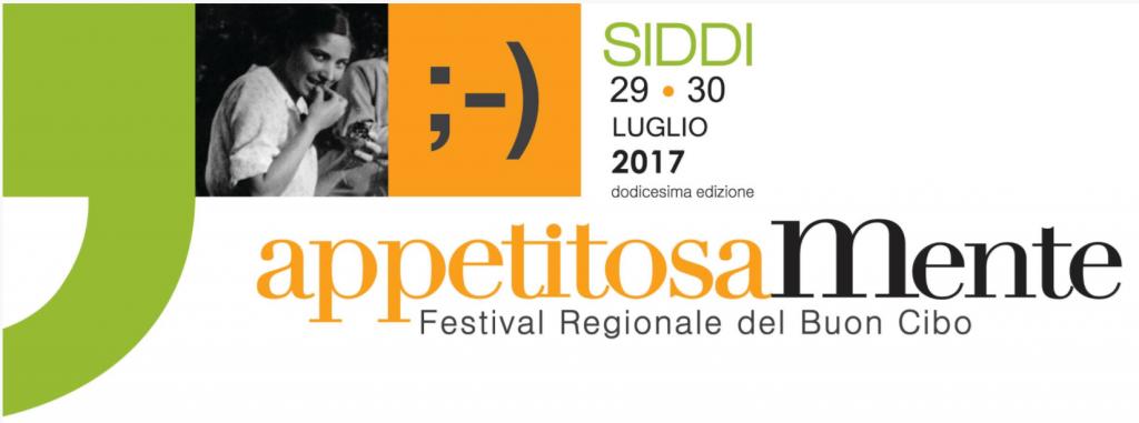 Appetitosamente, Festival Regionale del Buon Cibo - A Siddi il 29 e 30 luglio 2017