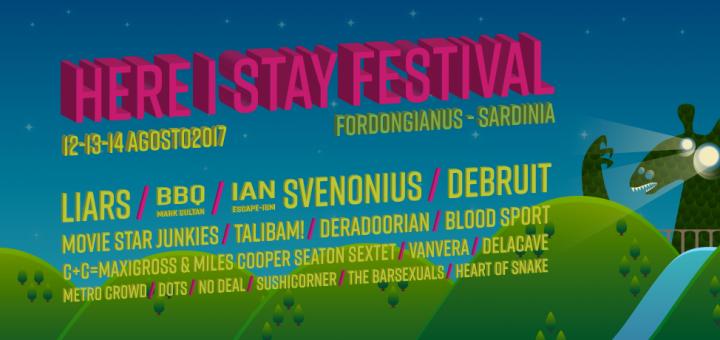 9^edizione Here I Stay Festival - A Fordongianus dal 12 al 14 agosto 2017