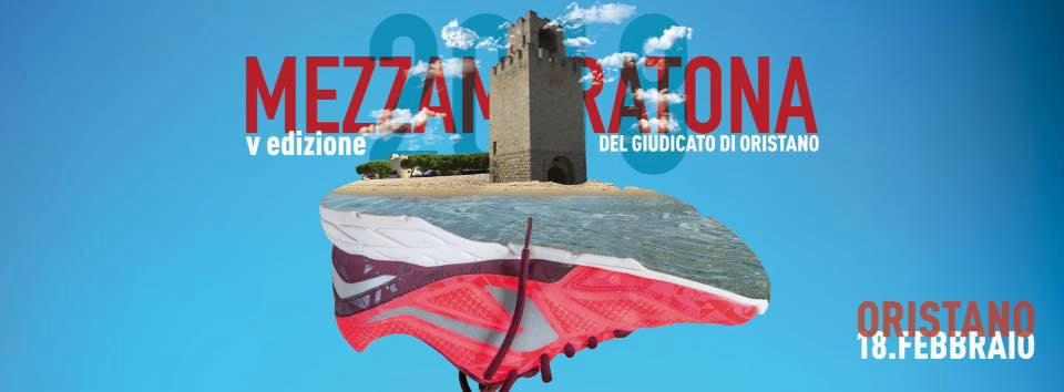 5^ edizione Mezza Maratona del Giudicato di Oristano - Domenica 18 febbraio 2018