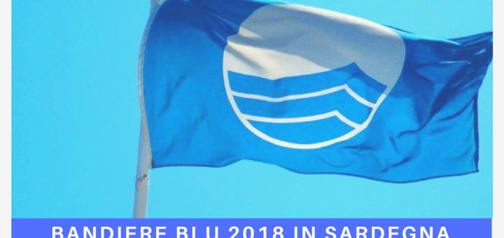 Bandiere Blu 2018: in Sardegna premiate 13 località e 43 spiagge!